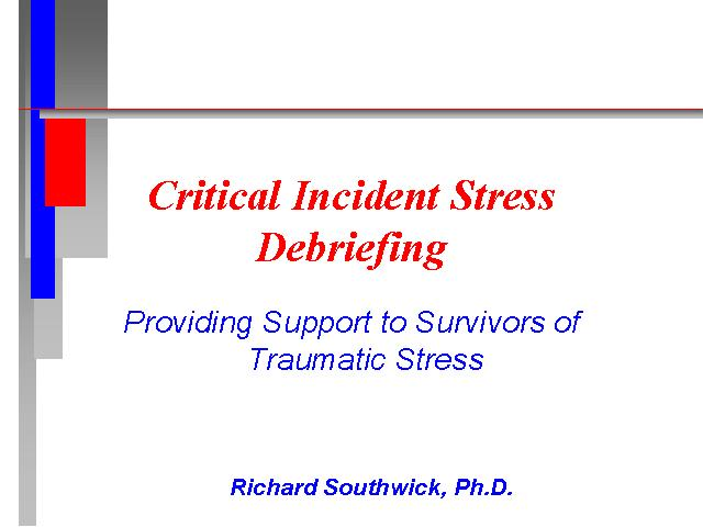 critical incident stress debriefing (cisd) essay The aroostook region critical incident stress debriefing team (cisd) was designed to provide emergency services workers with the tools to deal with the stress of their particular jobs team membership: cisd is madeup of area mental health professionals and peers from various services agencies.